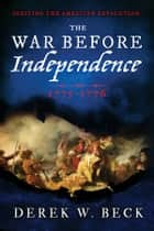 The War Before Independence ebook by Derek Beck