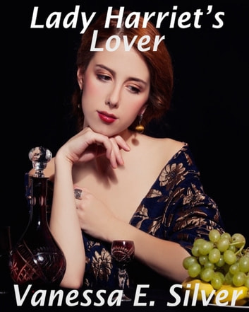 Lady Harriet's Lover ebook by Vanessa  E. Silver