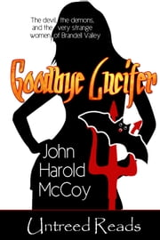 Goodbye Lucifer ebook by John Harold McCoy
