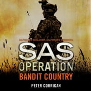 Bandit Country (SAS Operation) audiobook by Peter Corrigan