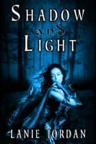 Shadow and Light ebook by Lanie Jordan