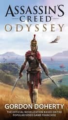 Assassin's Creed Odyssey (The Official Novelization) ebook by Gordon Doherty