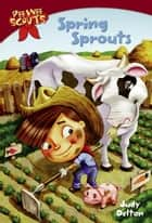Pee Wee Scouts: Spring Sprouts ebook by Judy Delton, Alan Tiegreen