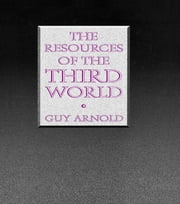The Resources of the Third World ebook by Guy Arnold