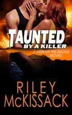 Taunted by a Killer ebook by Riley McKissack