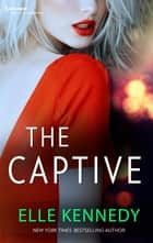 The Captive ebook by Elle Kennedy