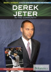 Derek Jeter in the Community ebook by Matt Anniss,Hope Killcoyne