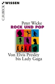 Rock und Pop - Von Elvis Presley bis Lady Gaga ebook by Peter Wicke