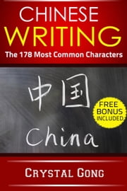 Chinese Writing: The 178 Most Common Characters from New HSK 1 ebook by Crystal Gong