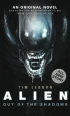 Alien: Out of the Shadows (Novel#1) ebook by Tim Lebbon