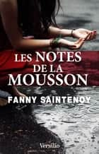 Les notes de la mousson ebook by Fanny Saintenoy