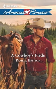A Cowboy's Pride ebook by Pamela Britton