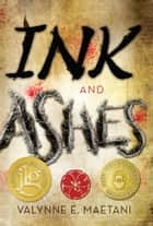 Ink and Ashes ebook by Valynne E. Maetani