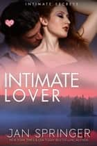 Intimate Lover ebook by Jan Springer