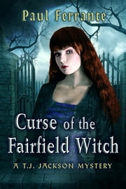 Curse of the Fairfield Witch ebook by Paul Ferrante