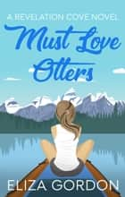 Must Love Otters ebook by Eliza Gordon