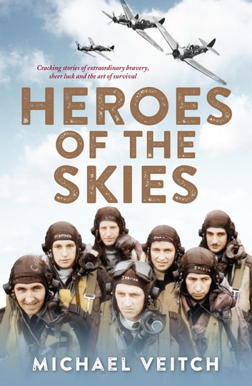 Heroes of the Skies ebook by Michael Veitch