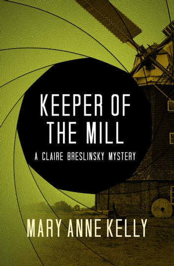 Keeper of the Mill ebook by Mary Anne Kelly