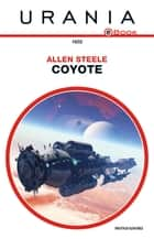 Coyote (Urania) eBook by Allen Steele, Fabio Feminò