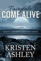 Fairytale Come Alive ebook by Kristen Ashley