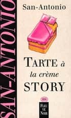 Tarte à la crème story ebook by SAN-ANTONIO