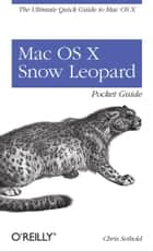 Mac OS X Snow Leopard Pocket Guide ebook by Chris Seibold