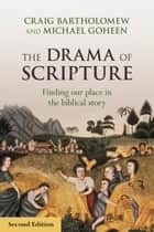 The Drama of Scripture - Finding Our Place In The Biblical Story 電子書 by Craig G. Bartholomew