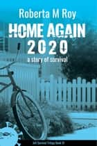 Home Again 2020 - a story of survival ebook by Roberta M Roy