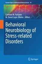 Behavioral Neurobiology of Stress-related Disorders ebook by Carmine M. Pariante,M. Danet Lapiz-Bluhm