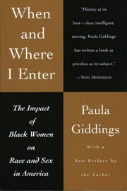 When and Where I Enter ebook by Paula J. Giddings