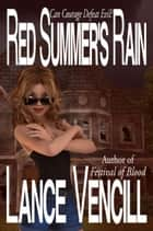 Red Summer's Rain ebook by Lance Vencill