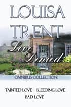 Love Denied ebook by Louisa Trent
