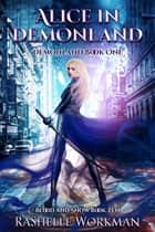 Blood and Snow 10: Alice in Demonland: Demonland Book 1 ebooks by RaShelle Workman