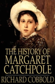 The History of Margaret Catchpole - A Suffolk Girl ebook by Richard Cobbold