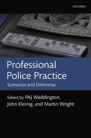 Professional Police Practice - Scenarios and Dilemmas ebook by