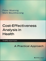 Cost-Effectiveness Analysis in Health - A Practical Approach ebook by Peter Muennig,Mark Bounthavong