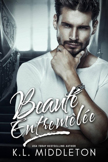 Beauté entremêlée ebook by K.L. Middleton