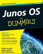 JUNOS OS For Dummies ebook by Walter J. Goralski,Cathy Gadecki,Michael Bushong