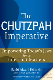 The Chutzpah Imperative - Empowering Today's Jews for a Life That Matters ebook by Rabbi Edward Feinstein,Rabbi Laura Geller