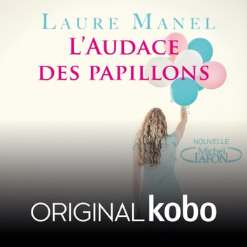 L'audace des papillons - Original Kobo livre audio by Laure Manel