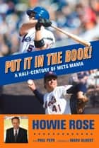Put It In the Book! ebook by Howie Rose,Phil Pepe,Marv Albert