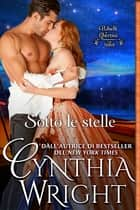 Sotto le stelle ebook by Cynthia Wright, Ernesto Pavan