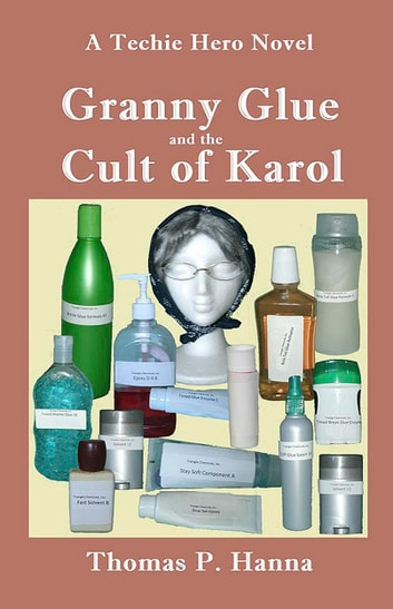 Granny Glue and the Cult of Karol ebook by Thomas P. Hanna
