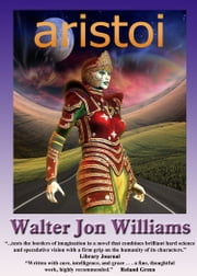 Aristoi ebook by Walter Jon Williams