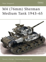 M4 (76mm) Sherman Medium Tank 1943?65 ebook by Steven J. Zaloga,Jim Laurier