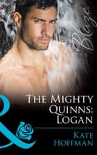 The Mighty Quinns: Logan (Mills & Boon Blaze) (The Mighty Quinns, Book 19) ebook by Kate Hoffmann