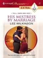 His Mistress by Marriage ebook by Lee Wilkinson