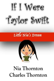 If I Were Taylor Swift Little Nia's Dream ebook by Nia Thornton,Charles Thornton
