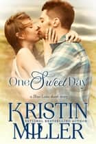One Sweet Day ebook by Kristin Miller