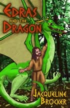 Edras and the Dragon ebook by Jacqueline Brocker